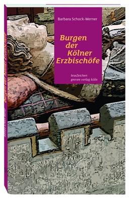 Abbildung von Schock-Werner | Burgen der Kölner Erzbischöfe | 2017