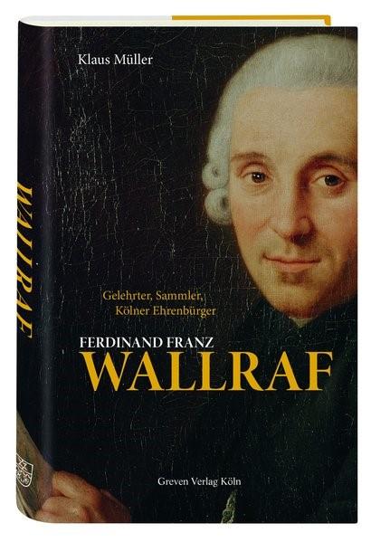 Ferdinand Franz Wallraf | Müller, 2017 | Buch (Cover)