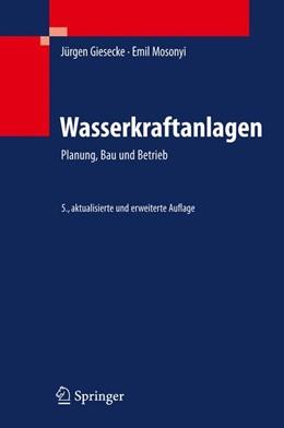Abbildung von Heimerl / Giesecke | Wasserkraftanlagen | 5., aktualisierte u. erw. Aufl. | 2009