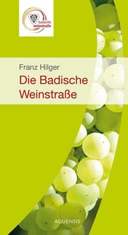 Abbildung von Hilger   Die badische Weinstraße   4. Auflage   2017   beck-shop.de