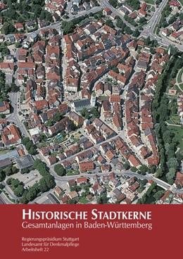 Abbildung von Historische Stadtkerne | 2017 | Gesamtanlagen in Baden-Württem...