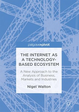 Abbildung von Walton | The Internet as a Technology-Based Ecosystem | 1. Auflage | 2017 | beck-shop.de