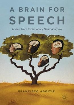 Abbildung von Aboitiz   A Brain for Speech   1st ed. 2017   2017   A View from Evolutionary Neuro...