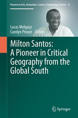 Abbildung von Melgaço / Prouse | Milton Santos: A Pioneer in Critical Geography from the Global South | 1st ed. 2017 | 2017 | 11