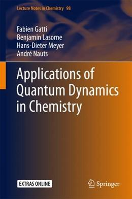 Abbildung von Gatti / Lasorne / Meyer | Applications of Quantum Dynamics in Chemistry | 1st ed. 2017 | 2017 | 98