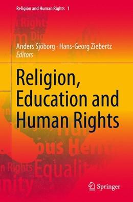 Abbildung von Sjöborg / Ziebertz | Religion, Education and Human Rights | 1. Auflage | 2017 | 1 | beck-shop.de