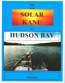 Abbildung von Schorat | Mit dem Solar Kanu zur Hudson Bay | 2017