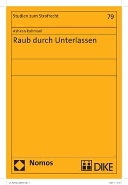 Abbildung von Rahmani | Raub durch Unterlassen | 1. Auflage | 2017 | beck-shop.de