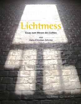 Abbildung von Zehnter | Lichtmess | 2017 | Essay zum Wesen des Lichtes