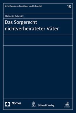Abbildung von Schmitt | Das Sorgerecht nichtverheirateter Väter | 2017