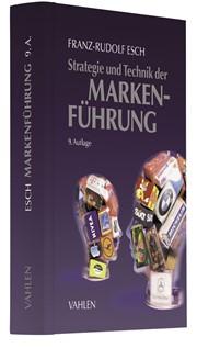 Strategie und Technik der Markenführung | Esch | 9., vollständig überarbeitete und erweiterte Auflage, 2017 | Buch (Cover)