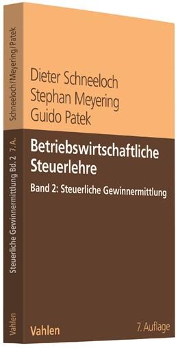 Abbildung von Schneeloch / Meyering / Patek   Betriebswirtschaftliche Steuerlehre Band 2: Steuerliche Gewinnermittlung   7., vollständig überarbeitete Auflage   2017