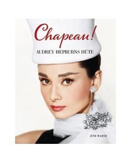 Abbildung von Marsh | CHAPEAU! | 2017 | Audrey Hepburns Hüte