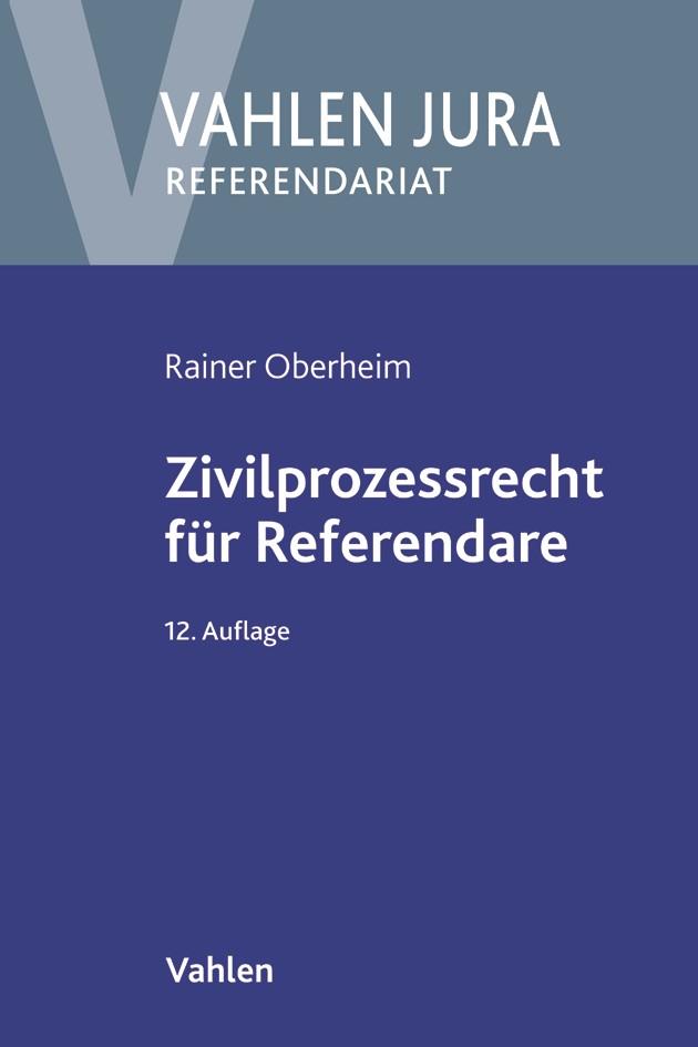 Zivilprozessrecht für Referendare | Oberheim | 12., neu bearbeitete Auflage, 2017 | Buch (Cover)