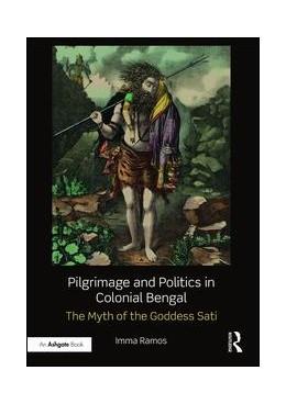 Abbildung von Ramos | Pilgrimage and Politics in Colonial Bengal | 1. Auflage | 2017 | beck-shop.de