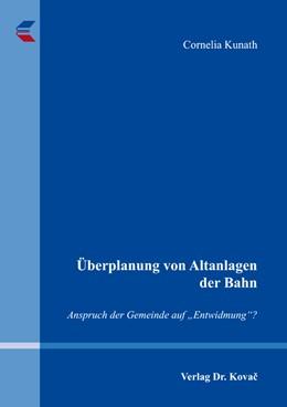 Abbildung von Kunath | Überplanung von Altanlagen der Bahn | 1. Auflage | 2017 | 10 | beck-shop.de