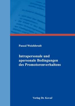 Abbildung von Weichbrodt | Intrapersonale und apersonale Bedingungen des Promotorenverhaltens | 1. Auflage | 2017 | 473 | beck-shop.de