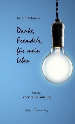 Abbildung von Schröder | Danke, Fremde/r, für mein Leben / Buddy - kein Freund fürs Leben | 2017 | Meine Lebertransplantation / L...