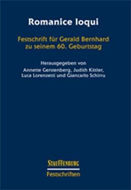 Abbildung von Gerstenberg / Kittler / Lorenzetti / Schirru | Romanice loqui | 2017 | Festschrift für Gerald Bernhar...