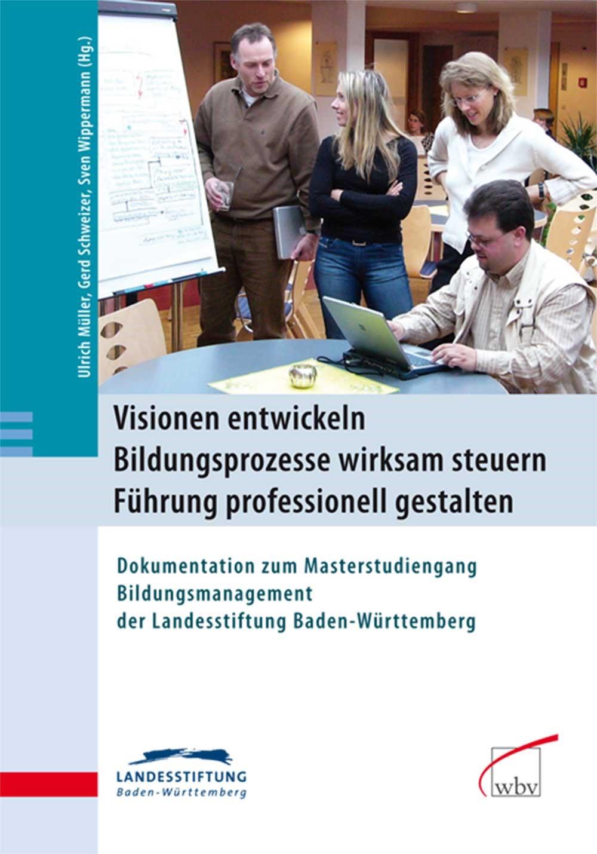 Visionen entwickeln - Bildungsprozesse wirksam steuern - Führung professionell gestalten | Müller / Schweizer / Wippermann, 2008 | Buch (Cover)
