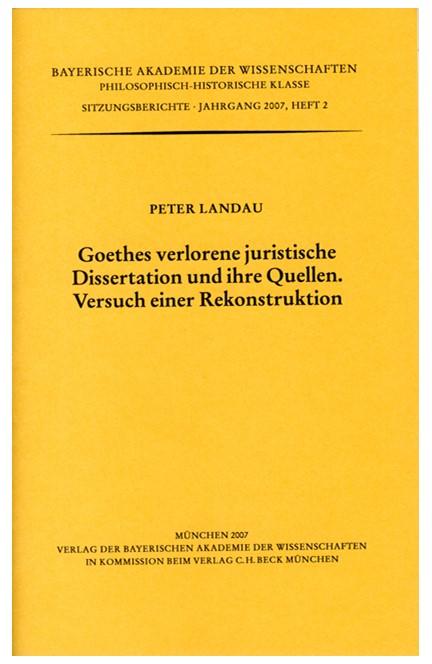 Cover: Peter Landau, Goethes verlorene juristische Dissertation und ihre Quellen. Versuch einer Rekonstruktion