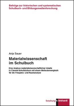 Abbildung von Sauer | Innovative Materialwissenschaft im Schulbuch | 2017 | Eine Analyse materialwissensch...