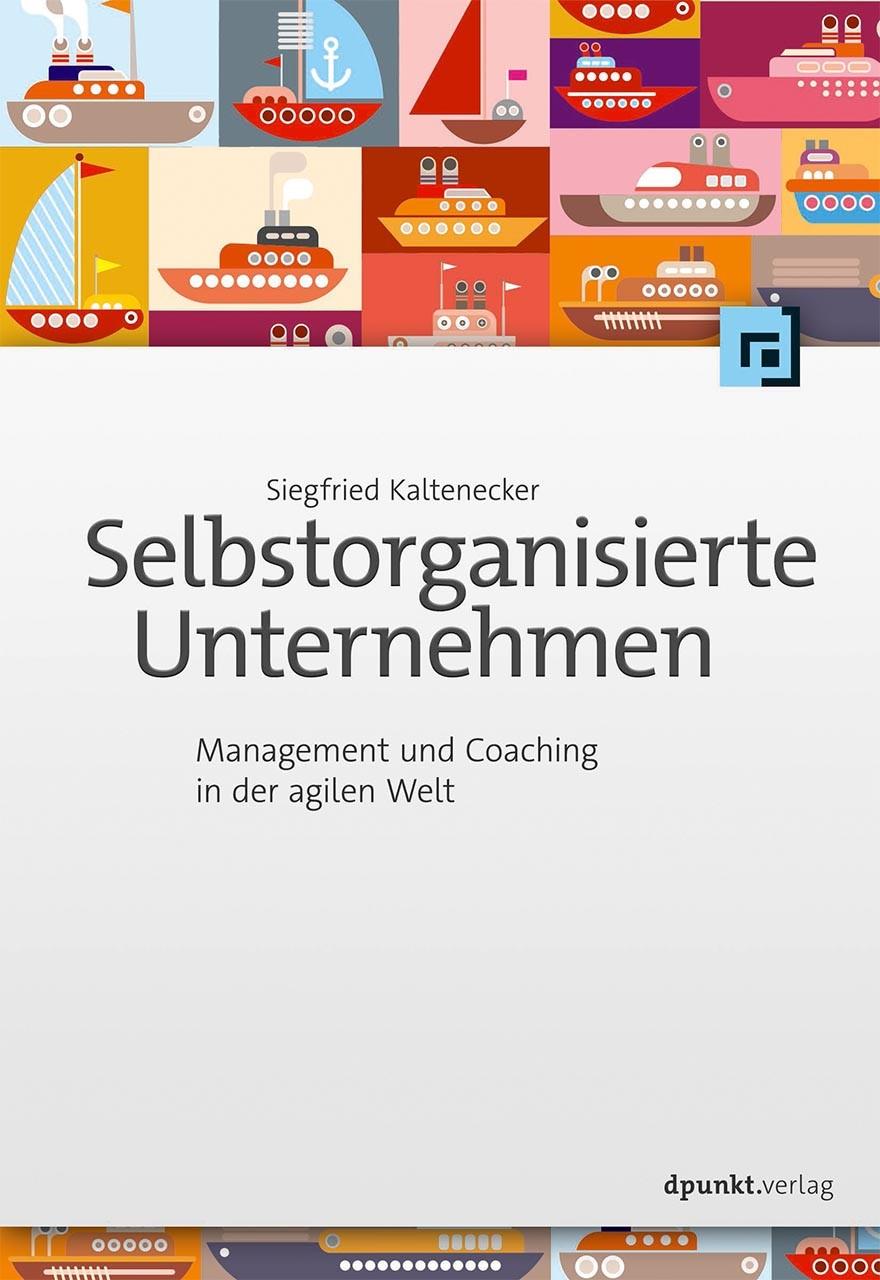 Selbstorganisierte Unternehmen | Kaltenecker, 2017 | Buch (Cover)