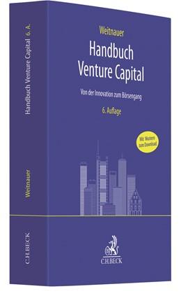 Abbildung von Weitnauer | Handbuch Venture Capital | 6., überarbeitete Auflage | 2019 | Von der Innovation zum Börseng...