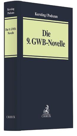 Abbildung von Kersting / Podszun | Die 9. GWB-Novelle | 1. Auflage | 2017 | beck-shop.de