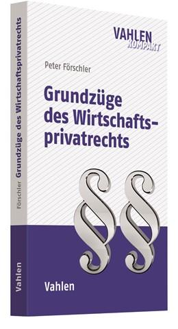 Abbildung von Förschler | Grundzüge des Wirtschaftsprivatrechts | 2018