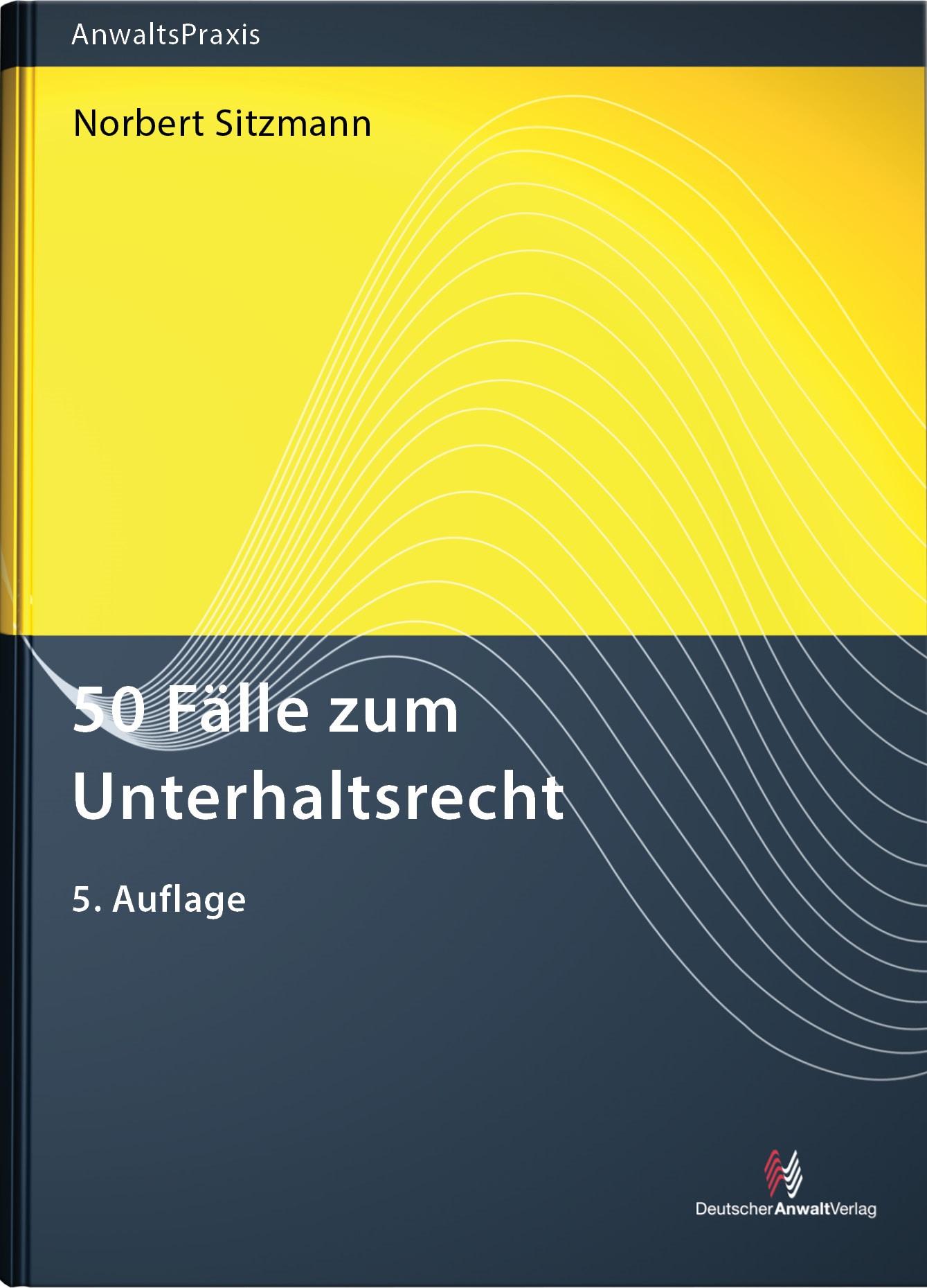 50 Fälle zum Unterhaltsrecht | Sitzmann | 5. Auflage, 2017 | Buch (Cover)