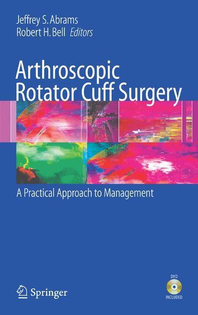 Abbildung von Abrams / Bell   Arthroscopic Rotator Cuff Surgery   2007