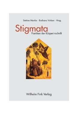 Abbildung von Largier / Vinken / Menke | Stigmata | 2004 | 2004 | Poetiken der Körperinschrift