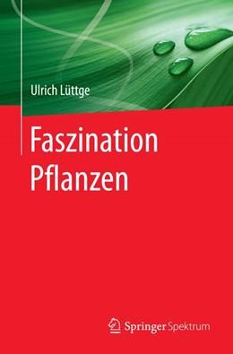Abbildung von Lüttge | Faszination Pflanzen | 1. Auflage | 2017 | beck-shop.de