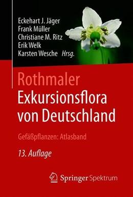 Abbildung von Jäger / Müller / Ritz / Welk / Wesche | Rothmaler - Exkursionsflora von Deutschland, Gefäßpflanzen: Atlasband | 13. Aufl. 2017 | 2017