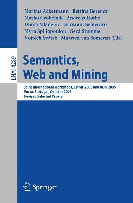 Semantics, Web and Mining | Ackermann / Berendt / Grobelnik / Hotho / Mladenic / Semeraro / Spiliopoulou / Stumme / Svatek / Someren, 2006 | Buch (Cover)
