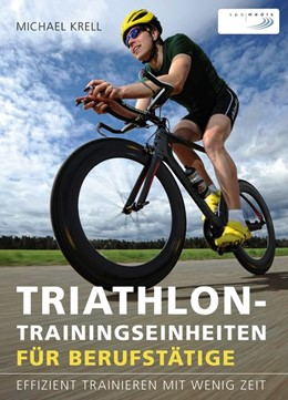 Abbildung von Krell | Triathlon-Trainingseinheiten für Berufstätige | 1. Auflage | 2017 | beck-shop.de