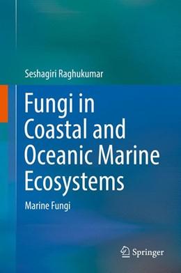 Abbildung von Raghukumar | Fungi in coastal and oceanic marine ecosystems | 1. Auflage | 2017 | beck-shop.de