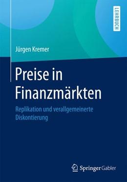 Abbildung von Kremer | Preise in Finanzmärkten | 2017 | Replikation und verallgemeiner...