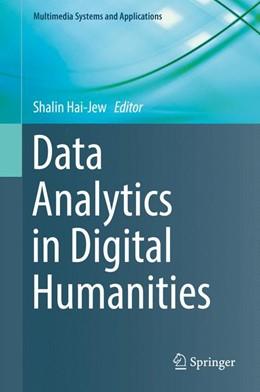 Abbildung von Hai-Jew | Data Analytics in Digital Humanities | 1. Auflage | 2017 | beck-shop.de