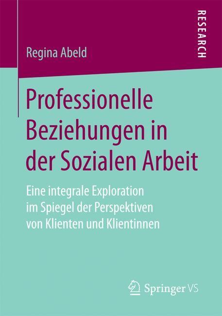 Abbildung von Abeld | Professionelle Beziehungen in der Sozialen Arbeit | 2017
