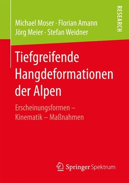 Abbildung von Moser / Amann / Meier | Tiefgreifende Hangdeformationen der Alpen | 2017 | Erscheinungsformen - Kinematik...
