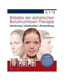 Abbildung von Sattler | Bildatlas der ästhetischen Botulinumtoxin-Therapie | 2., überarbeitete und komplett überarbeitete Auflage | 2017 | Dosierung - Lokalisation - Anw...