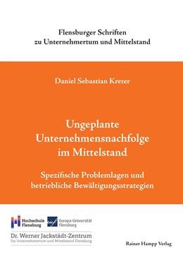 Abbildung von Kreter   Ungeplante Unternehmensnachfolge im Mittelstand   1. Auflage   2017   beck-shop.de