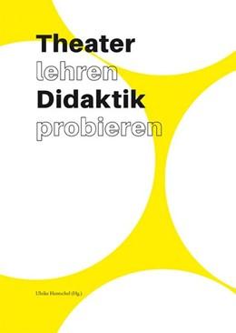 Abbildung von Hentschel / Köhler / Herrbold | Theater lehren Didaktik probieren | 2017