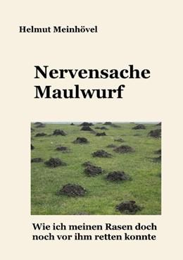Abbildung von Meinhövel | Nervensache Maulwurf | 2017 | Wie ich meinen Rasen doch noch...
