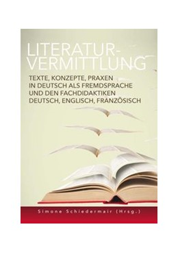 Abbildung von Schiedermair | Literaturvermittlung | 2017 | Texte, Konzepte, Praxen in Deu...