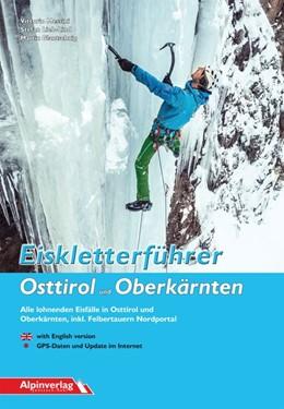 Abbildung von Messini / Lieb-Lind / Glantschnig | Eiskletterführer Osttirol und Oberkärnten | 1. Auflage | 2017 | Alle lohnenden Eisfälle in Ost...