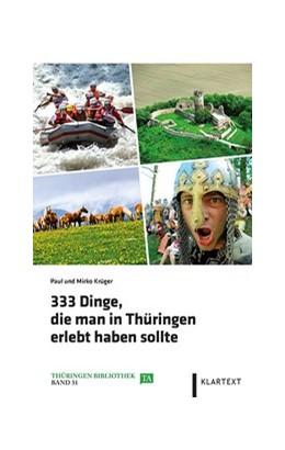 Abbildung von Krüger | 333 Dinge, die man in Thüringen erlebt haben sollte | 2. Auflage | 2017 | beck-shop.de