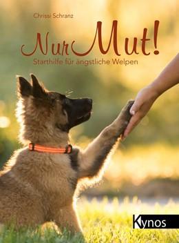Abbildung von Schranz | Nur Mut! | 2017 | Starthilfe für ängstliche Welp...